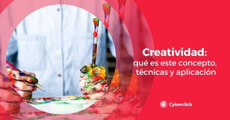 Creatividad: qué es este concepto, técnicas y aplicación