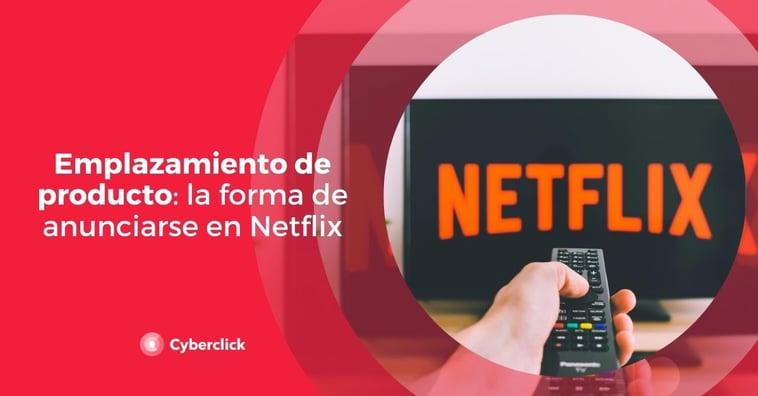 Emplazamiento de producto: la forma de anunciarse en Netflix