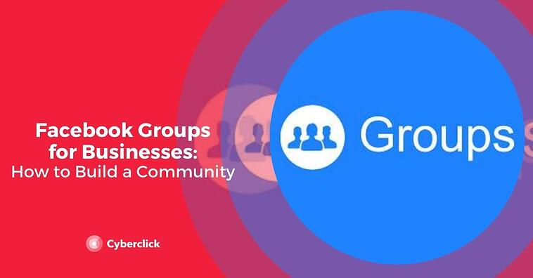 Facebook Groups for Business: How to Use Groups For Marketing