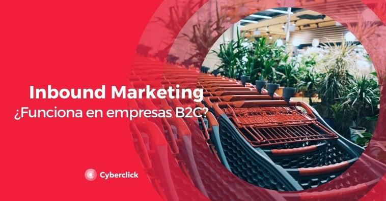 ¿Funciona el inbound marketing en empresas B2C?