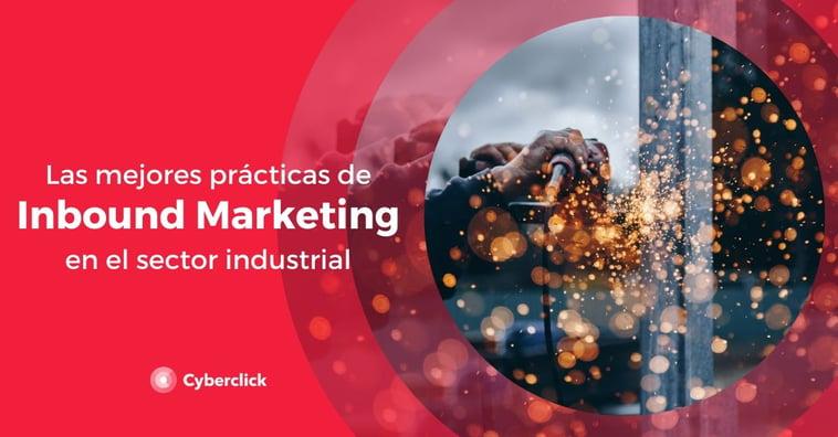 Las mejores prácticas de inbound marketing en el sector industrial