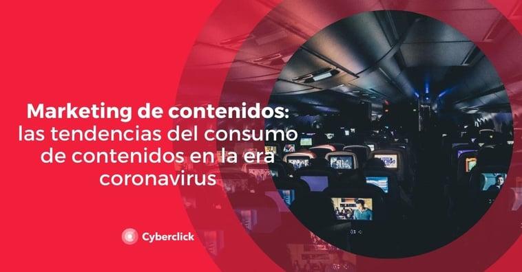 Marketing de contenidos: las tendencias del consumo de contenidos en la era coronavirus