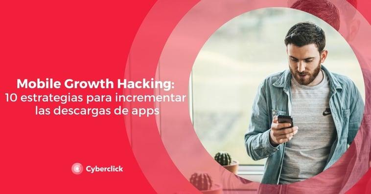Mobile Growth Hacking: 10 estrategias para incrementar las descargas de apps