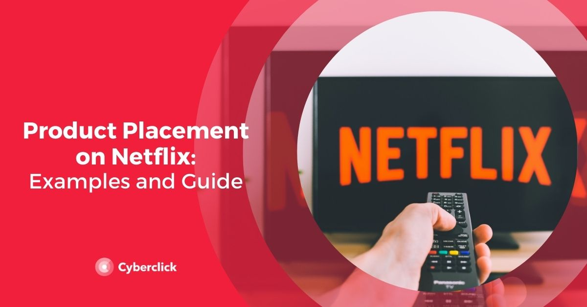 Product Placement on Netflix: 6 Examples