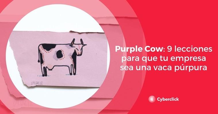 Purple Cow: 9 lecciones para que tu empresa sea una vaca púrpura