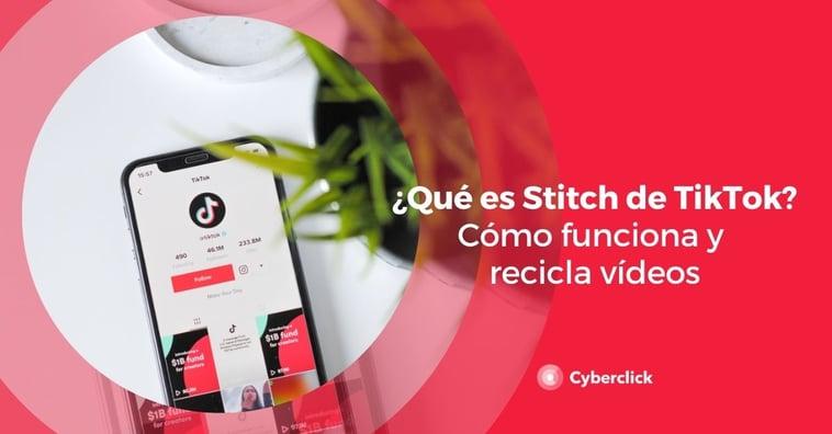 ¿Qué es Stitch de TikTok? Cómo funciona y recicla vídeos