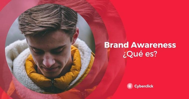 ¿Qué es el brand awareness?