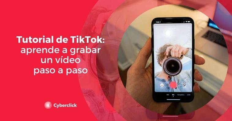 Tutorial de TikTok para grabar un vídeo paso a paso