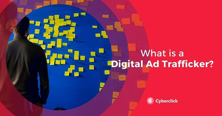 What Is a Digital Ad Trafficker & What Do They Do?