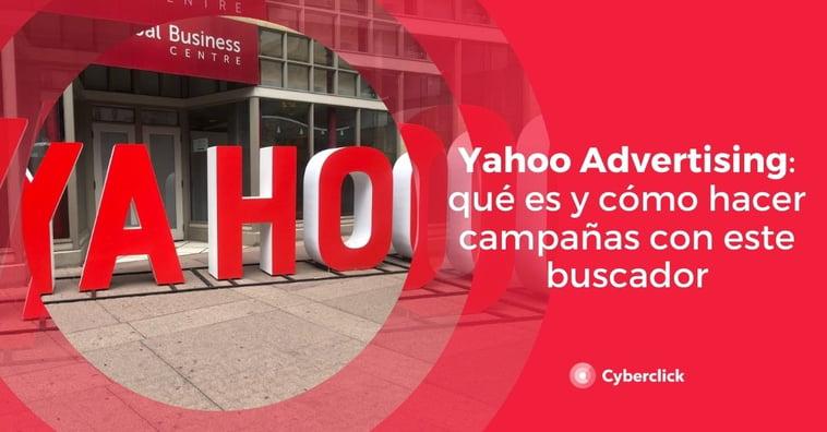 Yahoo Advertising: qué es y cómo hacer campañas con este buscador