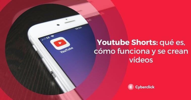 Youtube Shorts: qué es, cómo funciona y se crean vídeos