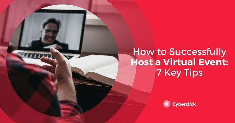 How to Successfully Host a Virtual Event: 7 Key Tips
