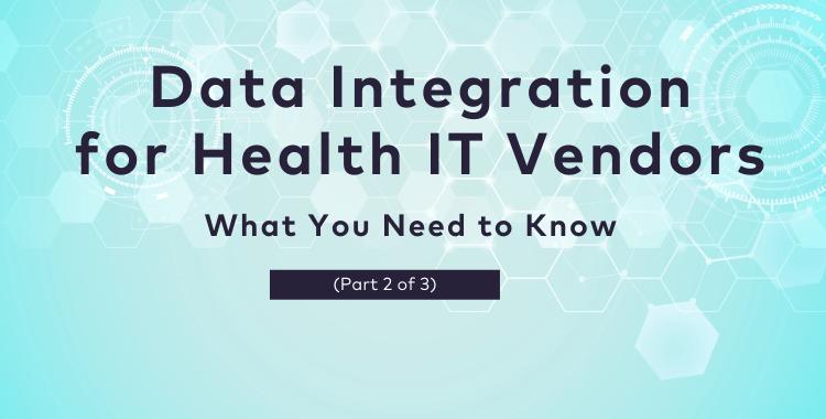 data integration for health IT vendors
