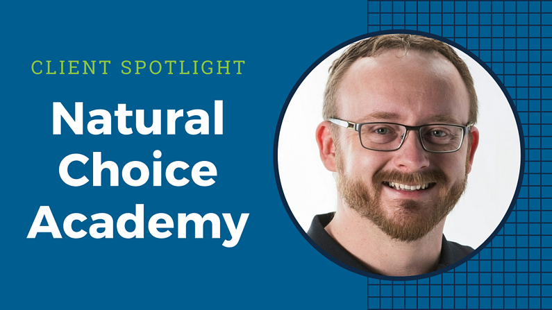 Natural Choice Academy- Client Spotlight