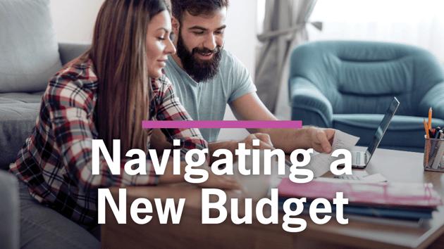Navigating a New Budget