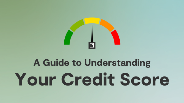 A Guide to Understanding Your Credit Score