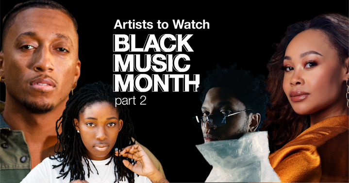 Artists to Watch: Black Music Month - Part 2