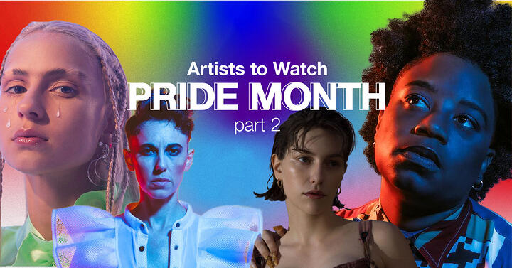 🏳️🌈 Artists to Watch: Pride Month - Part 2