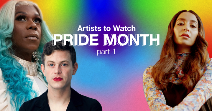 🏳️🌈 Artists to Watch: Pride Month - Part 1