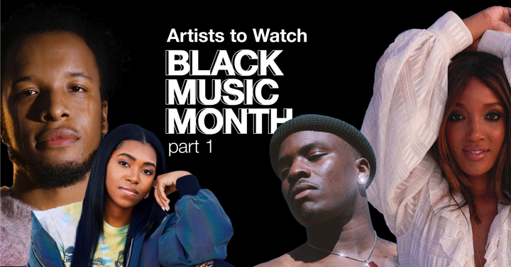 Artists to Watch: Black Music Month - Part 1