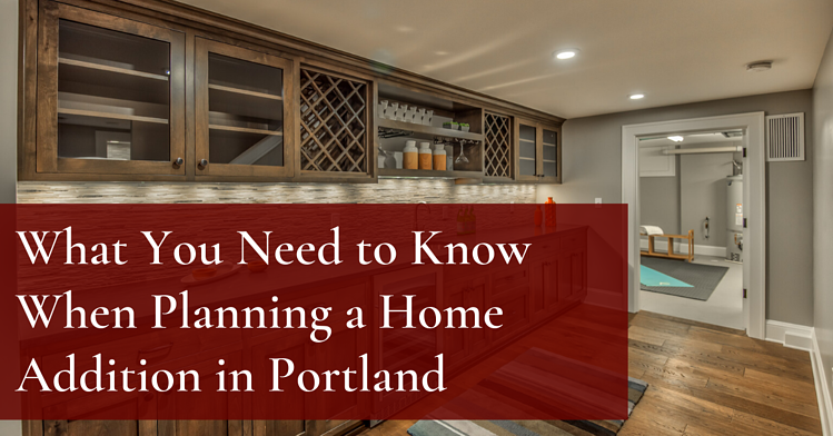 What You Need to Know When Planning a Home Addition in Portland