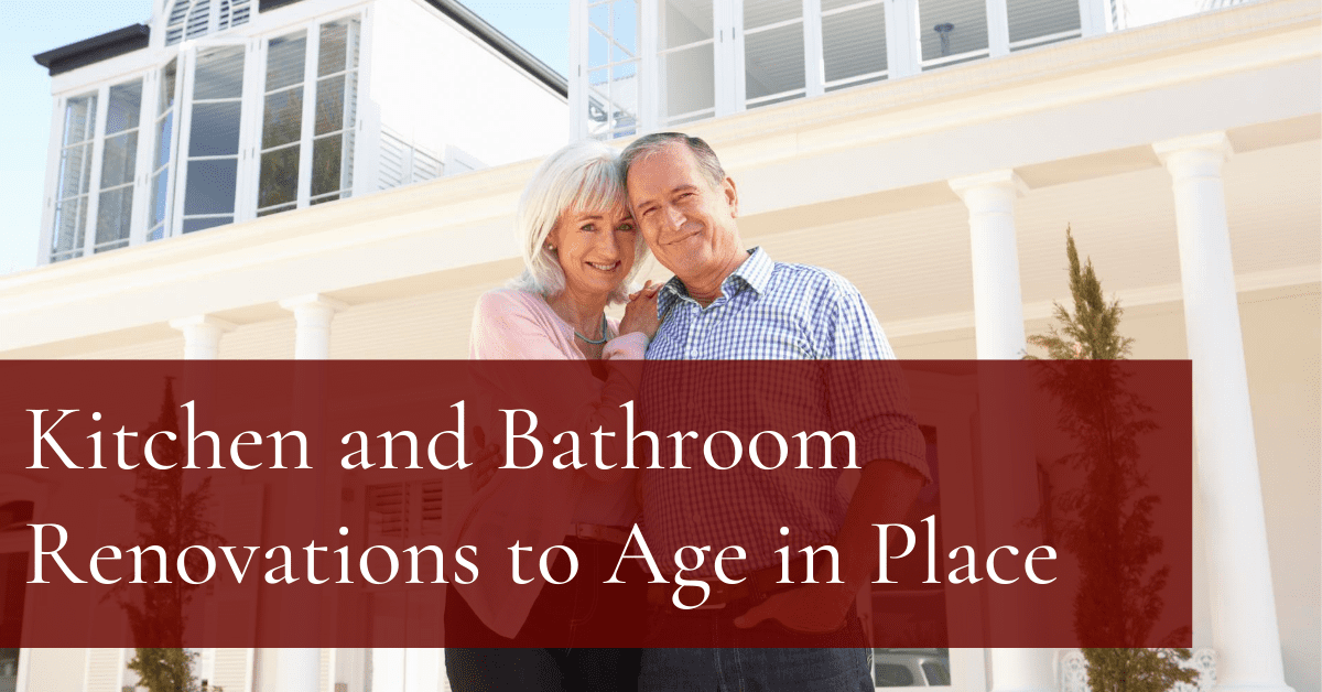 Kitchen and Bathroom Renovations to Age in Place [With Examples]