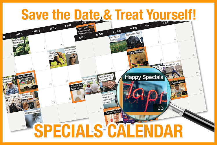 Specials Calendar! Save the Date & Have some Fun!