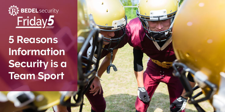 5 Reasons Information Security is a Team Sport