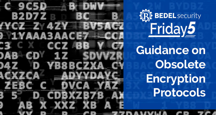 Guidance on Obsolete Encryption Protocols