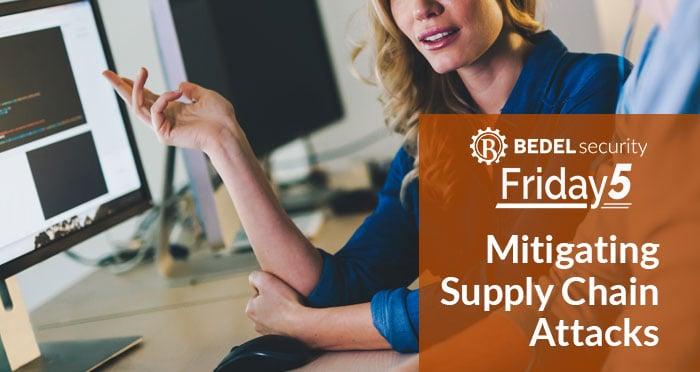 Mitigating Supply Chain Attacks