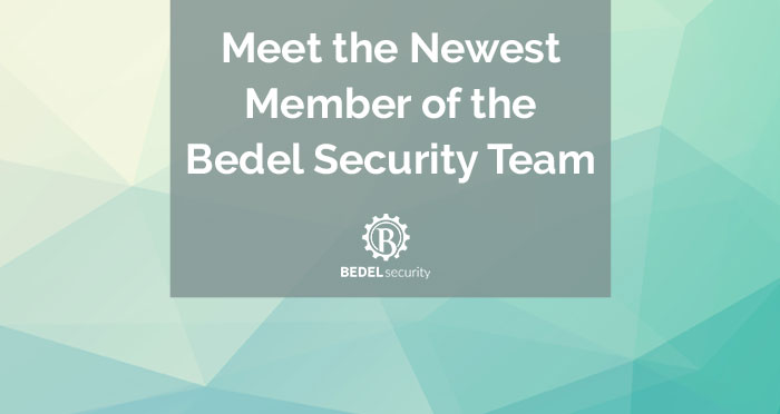 Meet the Newest Member of the Bedel Security Team