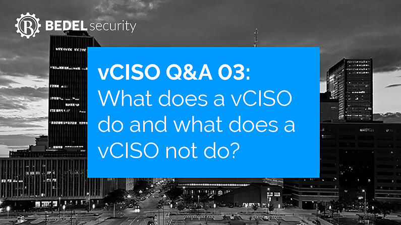 vCISO Questions and Answers 03: What does a vCISO do and what does a vCISO not do?