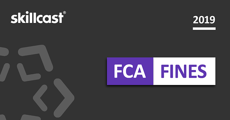 Highest FCA Fines of 2019