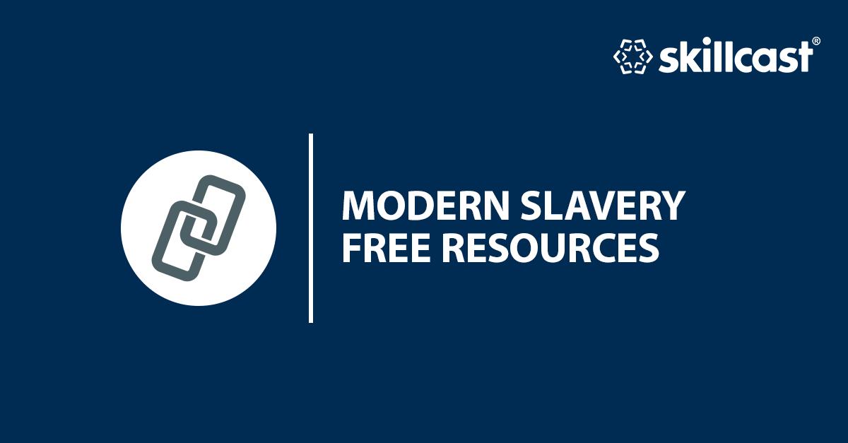 Modern Slavery Resources