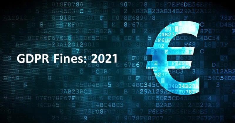 Biggest GDPR Fines of 2021