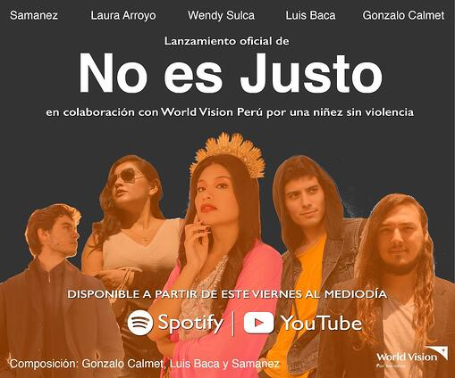 Wendy Sulca, Luis Baca, Gonzalo Calmet, Samanez, Laura Arroyo, No es Justo