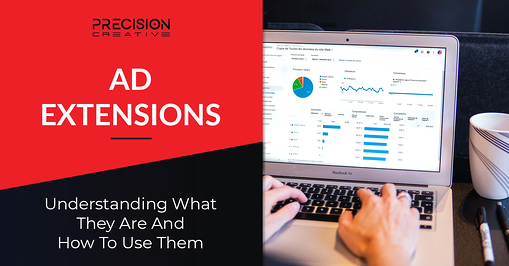 Ad Extensions: Understanding What They Are And How To Use Them