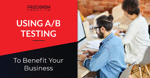 Using A/B Testing To Benefit Your Business