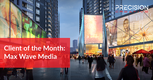 Precision Creative's Client Of The Month: Max Wave Media
