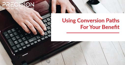 Using Conversion Paths For Your Benefit