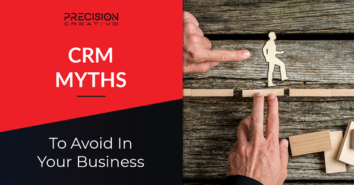 CRM Myths To Avoid In Your Business