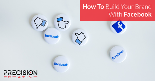 How to Build Your Brand with Facebook