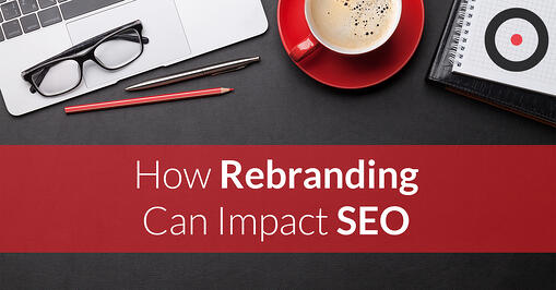 How Rebranding Can Impact SEO