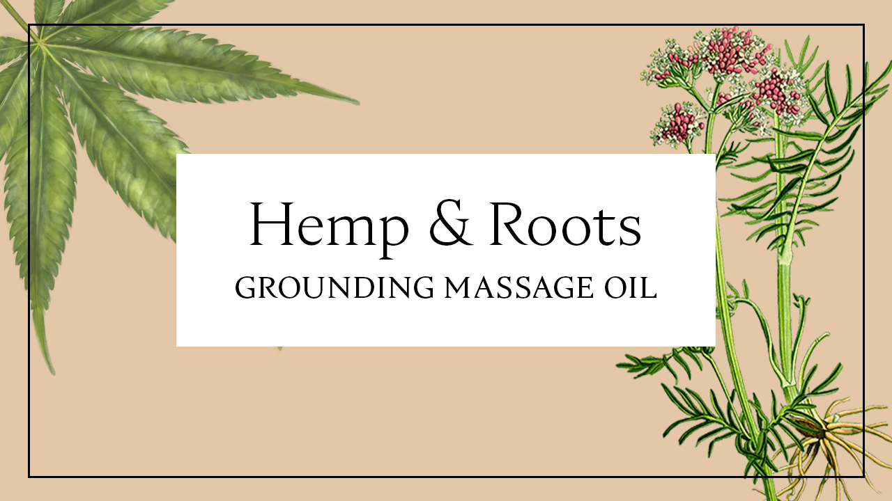 Hemp And Roots Grounding Massage Oil Recipe