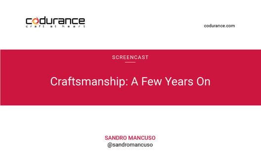 Craftsmanship: A Few Years On