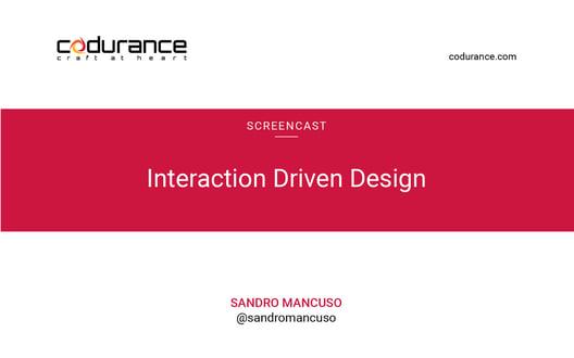 Interaction Driven Design