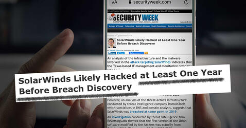 Security Week: SolarWinds Likely Hacked at Least One Year Before Breach Discovery