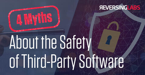 4 Myths About the Safety of Third-Party Software