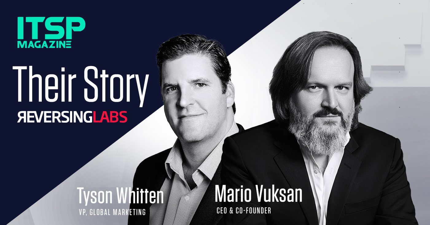 Their Story | ReversingLabs | A Conversation With Mario Vuksan And Tyson Whitten