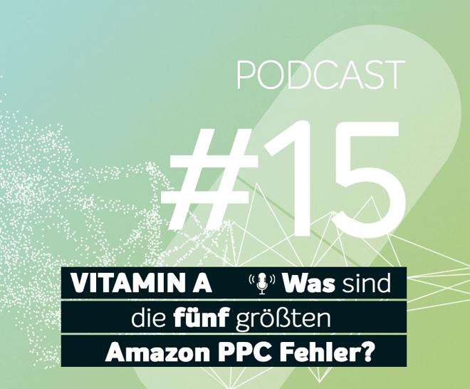 Podcast #15 | Was sind die fünf größten Amazon PPC Fehler?